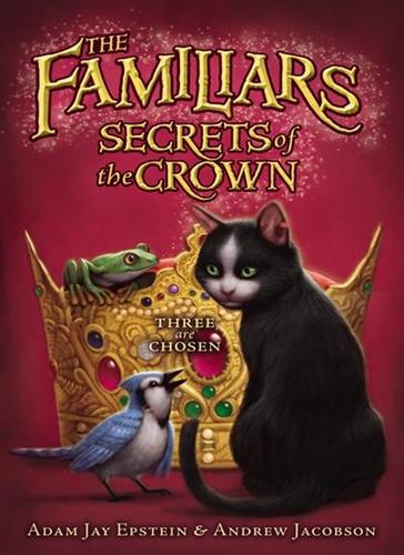 The Familiars #2: Secrets of the Crown