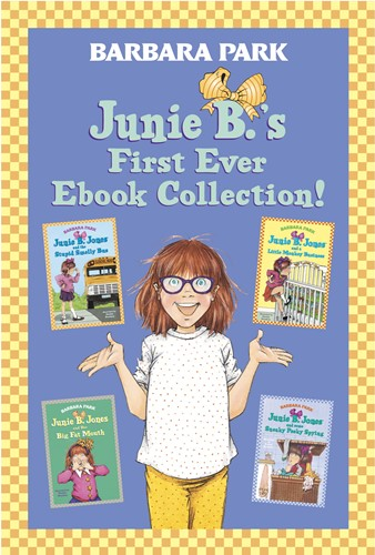 Junie B.'s First Ever Ebook Collection!: Books 1–4