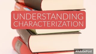 Teaching Characterization in literature [video]