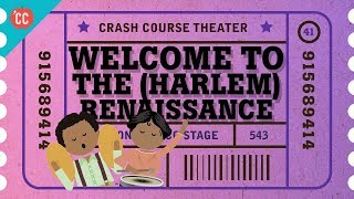 Teaching The Harlem Renaissance: Crash Course Theater