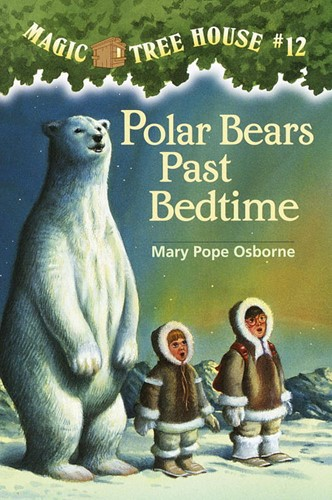 Magic Tree House® #12: Polar Bears Past Bedtime