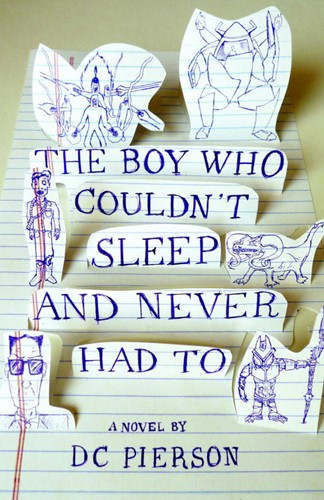The Boy Who Couldn't Sleep and Never Had To: A Novel