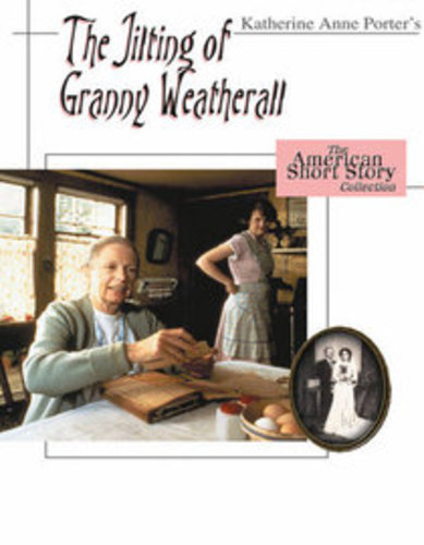 The Jilting of Granny Weatherall