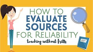 Teaching How to evaluate sources for reliability [video]