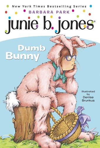 Junie B., First Grader: Dumb Bunny (Junie B. Jones)
