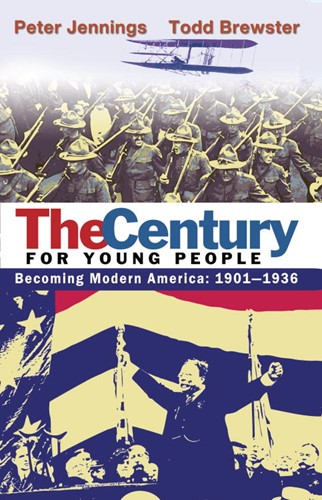 The Century for Young People: Becoming Modern America 1901-1936