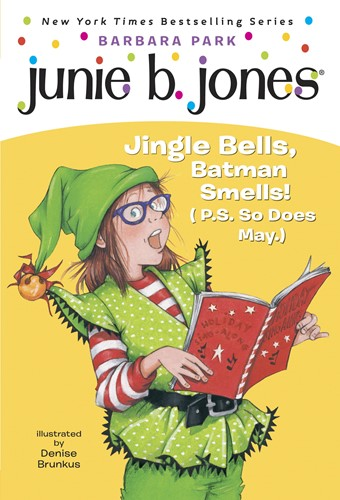 Junie B., First Grader: Jingle Bells, Batman Smells! (P.S. So Does May.) (Junie B. Jones)