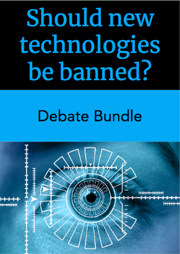 Teaching Debate Bundle: Should new technologies be banned?