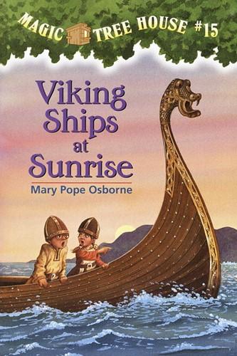 Magic Tree House® #15: Viking Ships at Sunrise