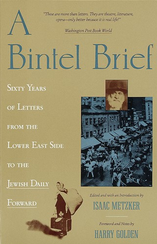 A Bintel Brief: Sixty Years of Letters from the Lower East Side to the Jewish Daily Forward