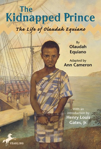The Kidnapped Prince: The Life of Olaudah Equiano, Adapted by Ann Cameron
