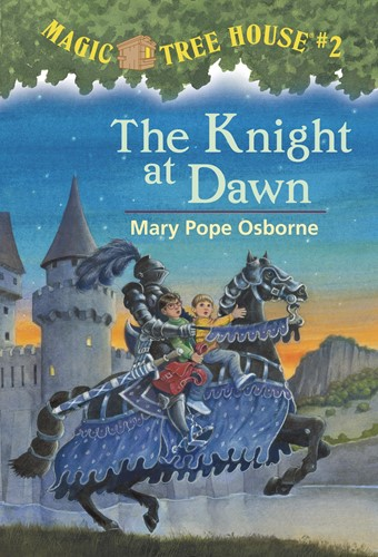 Magic Tree House(R) #2: The Knight at Dawn