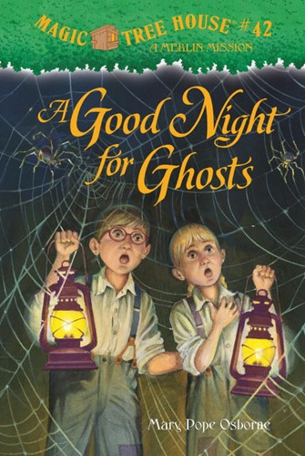 A Good Night for Ghosts - Magic Tree House #42: A Merlin Mission