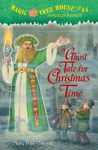 Magic Tree House® #44: A Ghost Tale for Christmas Time