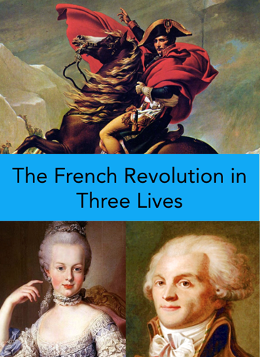 Teaching The French Revolution in Three Lives