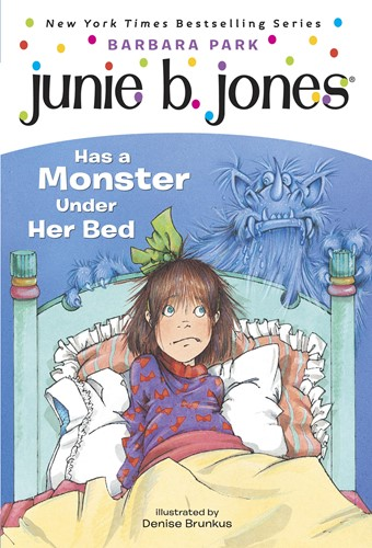 Junie B. Jones Has a Monster Under Her Bed (Junie B. Jones)