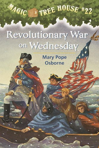 Magic Tree House® #22: Revolutionary War on Wednesday