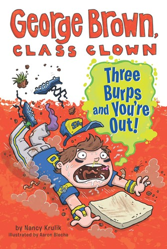 George Brown, Class Clown: Three Burps and You're Out!