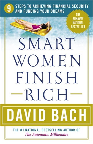 Smart Women Finish Rich®: 9 Steps to Achieving Financial Security and Funding Your Dreams