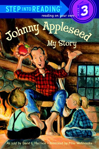 Step Into Reading® 3: Johnny Appleseed: My Story