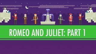 Teaching Romeo and Juliet Part 1: Crash Course English Literature [video]