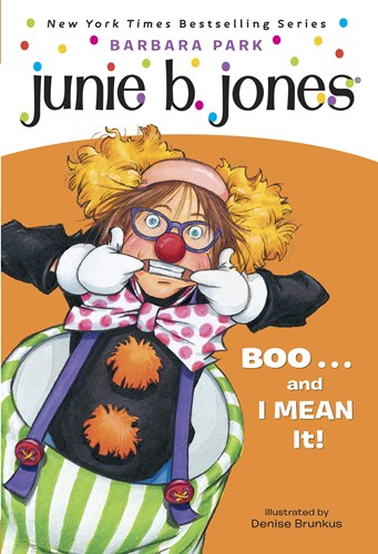 Junie B., First Grader BOO…and I MEAN It! (Junie B. Jones)