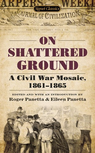On Shattered Ground: A Civil War Mosiac 1861–1865