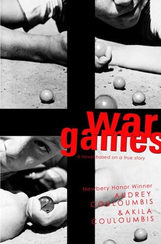 War Games: A Novel Based on a True Story