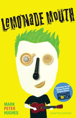 Lemonade Mouth: Adapted Movie Tie-In Edition