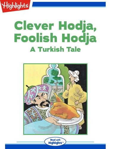 Clever Hodja, Foolish Hodja