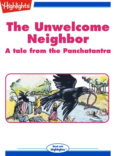 The Unwelcome Neighbor: A tale from the Panchatantra