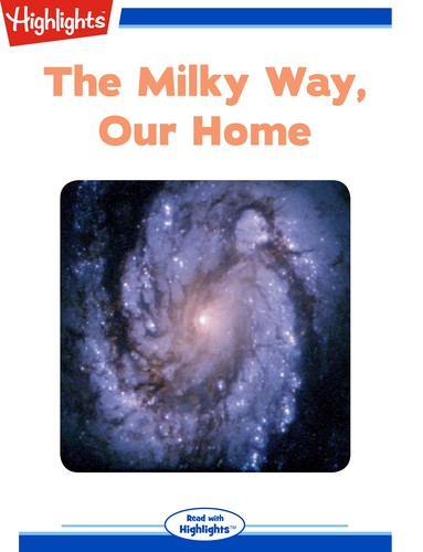The Milky Way, Our Home