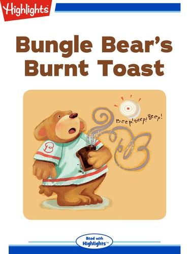 Bungle Bear's Burnt Toast
