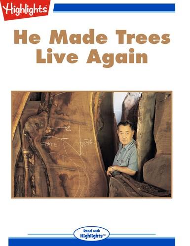 He Made Trees Live Again
