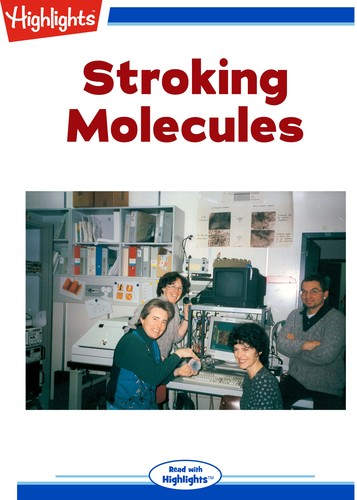 Stroking Molecules