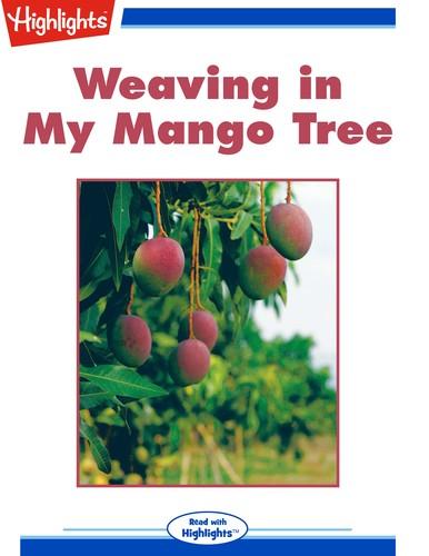 Weaving in My Mango Tree