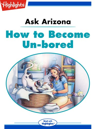 Ask Arizona How to Become Un-bored