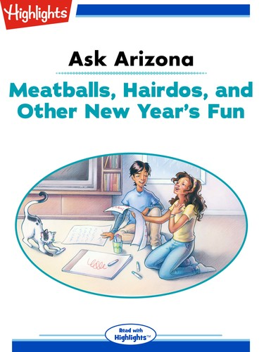 Ask Arizona: Meatballs, Hairdos, and Other New Year's Fun