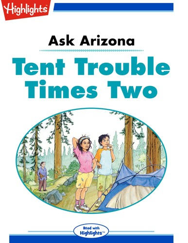 Ask Arizona Tent Trouble Times Two