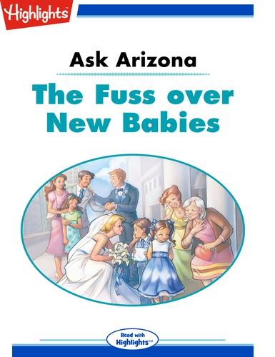 Ask Arizona The Fuss over New Babies