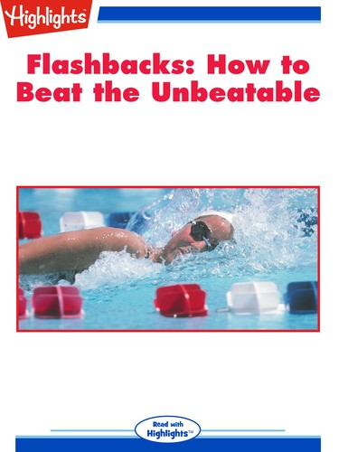 Flashbacks: How to Beat the Unbeatable