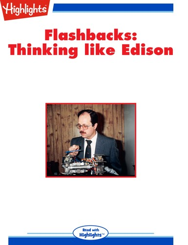 Flashbacks: Thinking like Edison