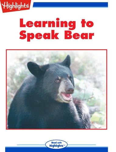 Learning to Speak Bear