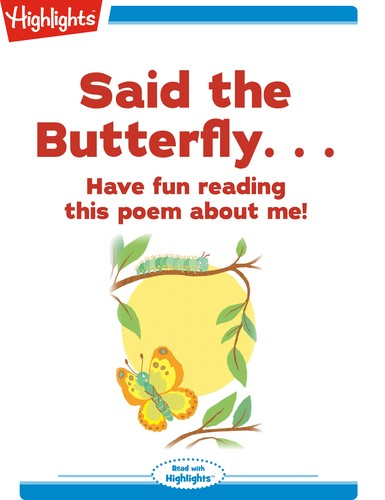 Said the Butterfly. . .