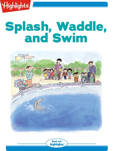 Splash, Waddle, and Swim