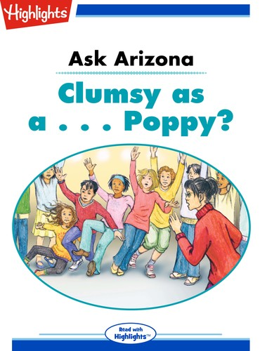 Ask Arizona Clumsy as a . . . Poppy?