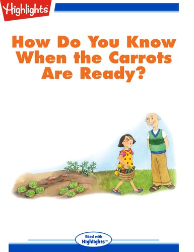 How Do You Know When the Carrots Are Ready?