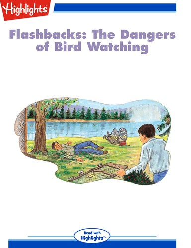 Flashbacks: The Dangers of Bird Watching