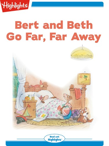 Bert and Beth Go Far, Far Away