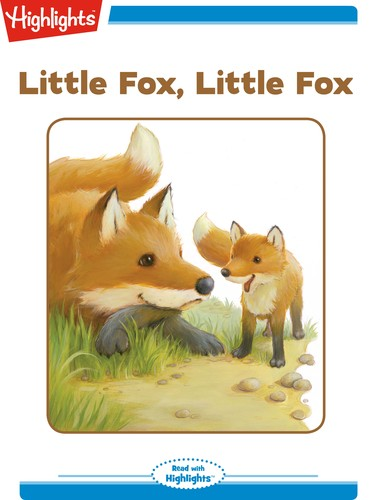 Little Fox, Little Fox